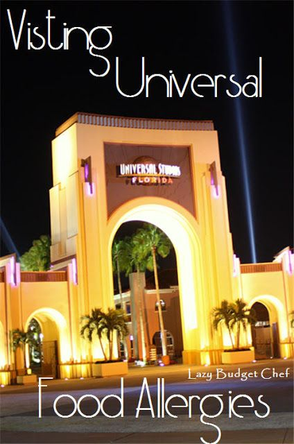 How to Vacation at Universal Studios Orlando: Universal Islands of Adventure, Universal Studios Florida, and Universal City Walk ith Food Allergies