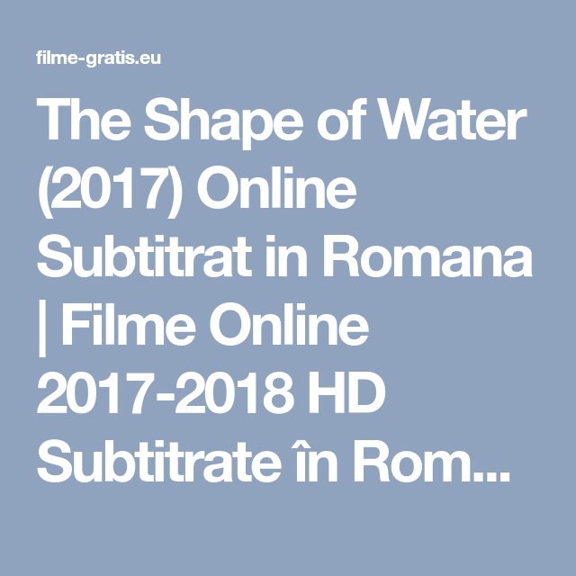 The shape of water 2017 online subtitrat in romana filme online the shape of water 2017 online subtitrat in romana filme online 2017 ccuart Image collections