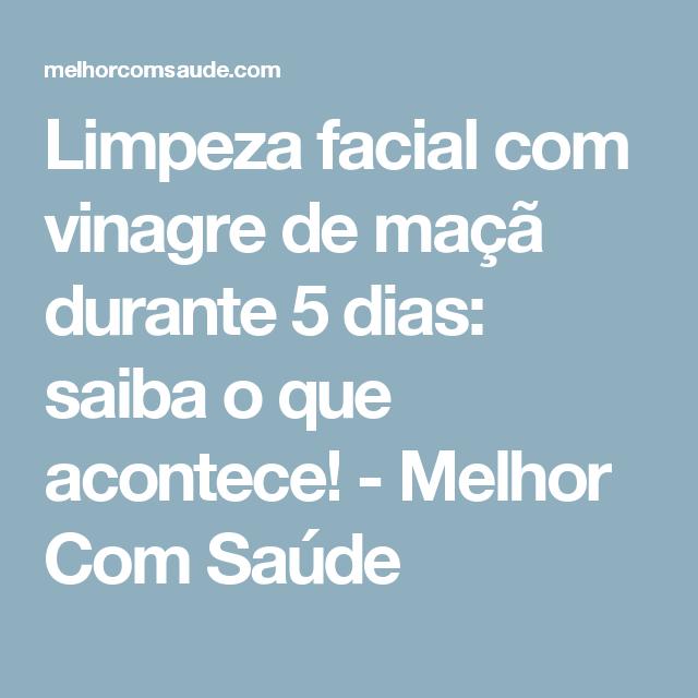Limpeza Facial Com Vinagre De Maca Durante 5 Dias Saiba O Que