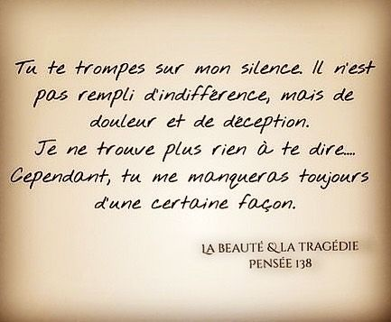 """La beauté & la tragédie on Instagram: """"Je ne trouve plus rien à te dire. #lesilenceestuncri #déception #lesmotssontparfoisvains #écrirepourexister #penséedujour #citationtriste"""""""