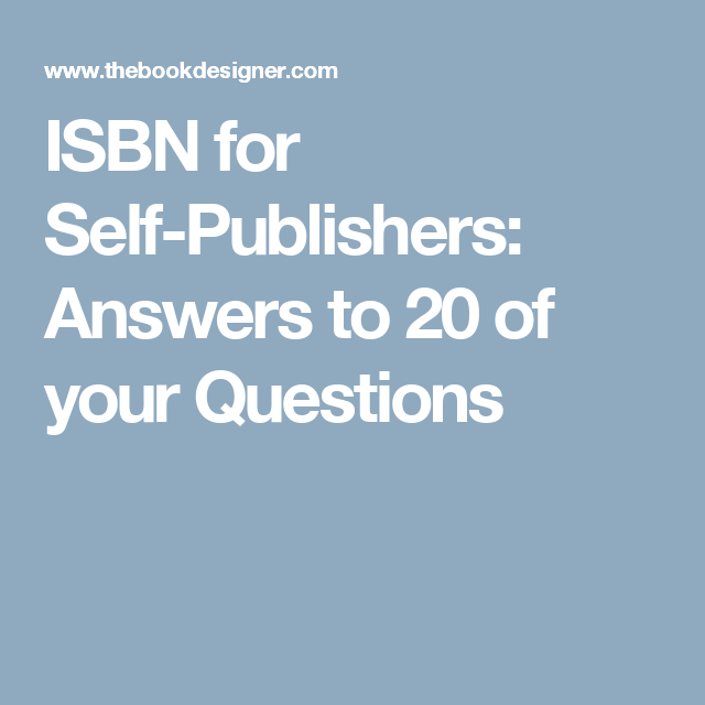 ISBN For Self-Publishers: Answers To 20 Of Your Questions
