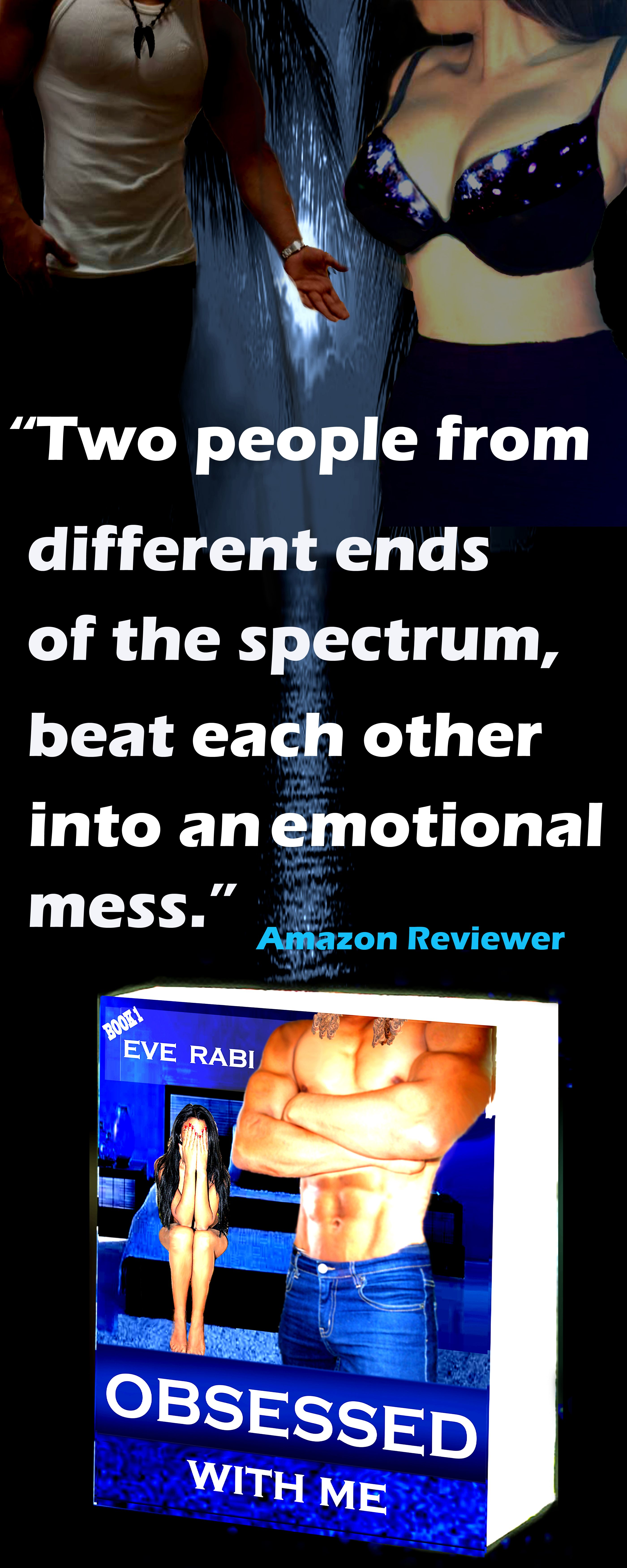 """""""Obsessed with me"""" a gripping crime romance- sure to make for a good beach read this summer! """"After reading this I have to buy the next one since I need to know what's gonna happen next, this series is just awesome!"""" Amazon reviews http://www.amazon.com/Obsessed-Me-Eve-Rabi-ebook/dp/B00CT1TMG6/ref=sr_1_sc_2?s=books&ie=UTF8&qid=1420595997&sr=1-2-spell&keywords=eve+rabi+obessed"""