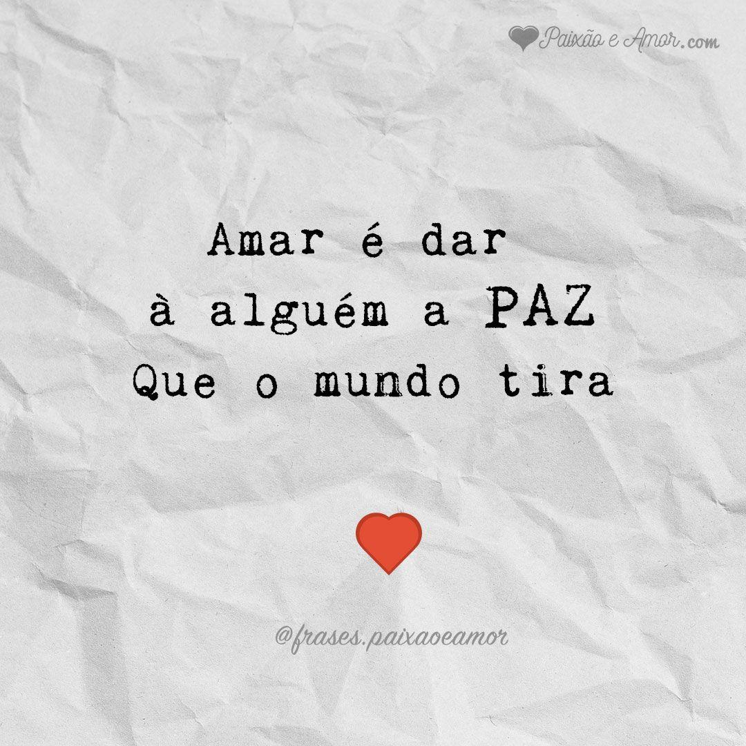 Amar é dar a PAZ | Frases apaixonadas, Msg de amor namorado ...