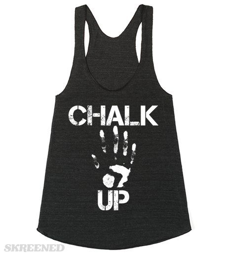 "Chalk Up | ""Chalk Up""  Lifter?  Crossfitter?  Gymnast?  This shirt is for you! #Skreened"