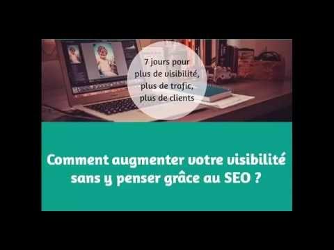 Comment Augmenter Votre Visibilite Grace Au Referencement Naturel Blog Trafic Faire Connaitre