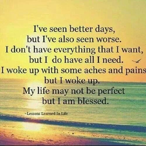 My life may not be perfect, but I'm blessed.