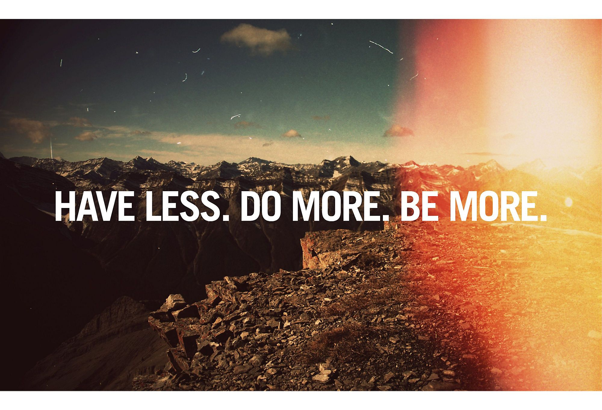 Have Less, Do More / Julian Bialowas #words {remember that moments last longer than things!}  www.financialfitnessbooks.com