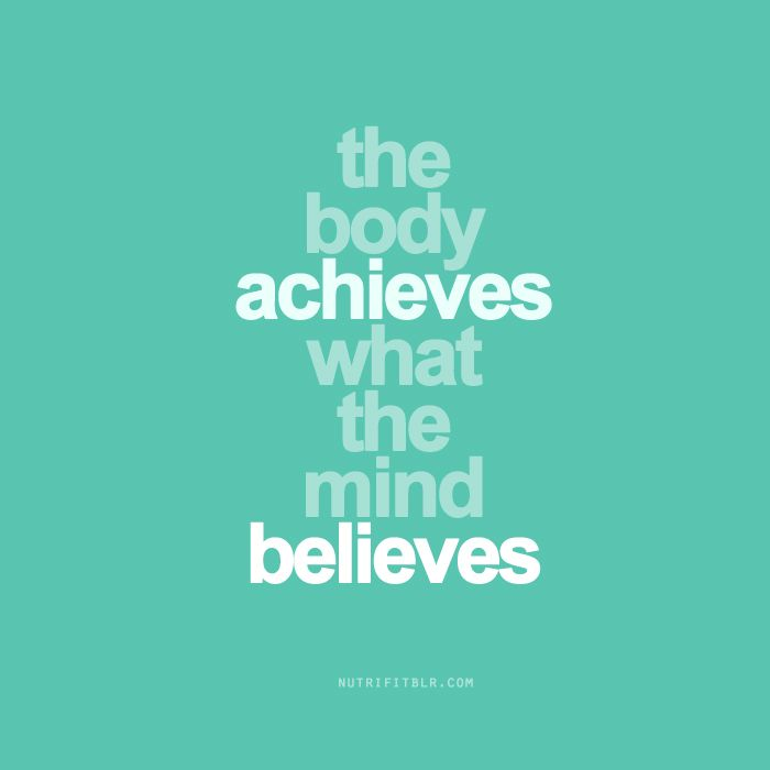 Body Present Mind Absent Quotes: The Body Achieves What The Mind Believes.