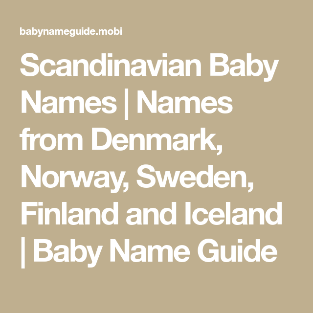 Scandinavian Baby Names Names From Denmark Norway Sweden Finland And Iceland Baby Name Guide Scandinavian Baby Scandinavian Baby Names Baby Names