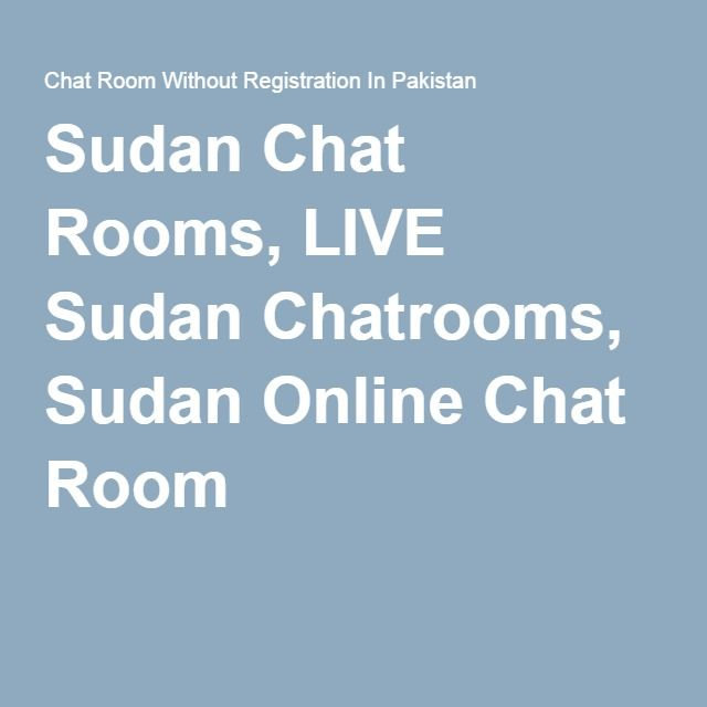 Sudan Chat Rooms Live Sudan Chatrooms Sudan Online Chat Room