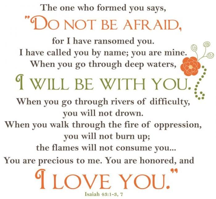 1 Do not be afraid, for I have ransomed you  I have called
