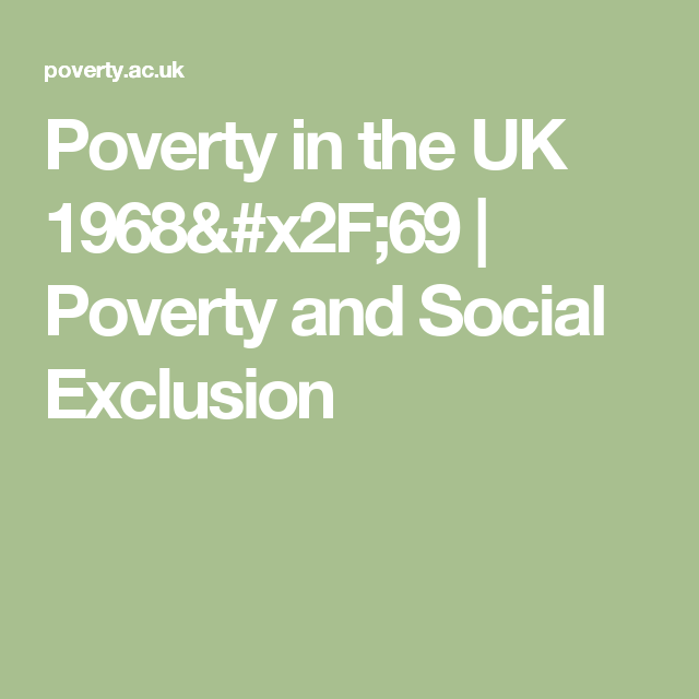 Poverty in the UK 1968/69 | Poverty and Social Exclusion