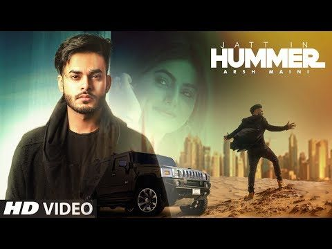 Jatt In Hummer Video Song Arsh Maini Official Song Punjabi Video Song Punjabi Song Punjabi Video Latest Song Punjabi Songs 2017 Songs Hummer