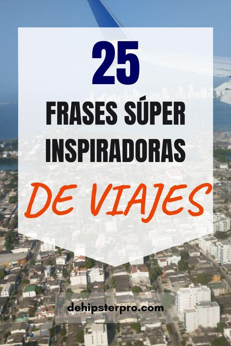 25 FRASES SÚPER INSPIRADORAS DE VIAJES