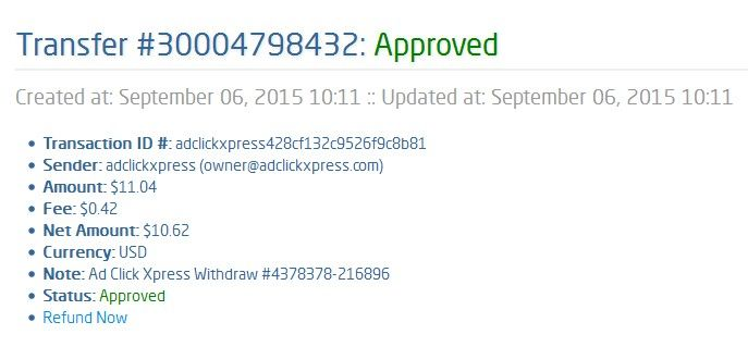 I am getting paid daily at ACX and here is proof of my latest withdrawal. This is not a scam and I love making money online with Ad Click Xpress.  Here is my new withdrawal Proof from AdClickXpress. Online income is possible with ACX, who is definitely paying - no scam here. http://www.adclickxpress.com/?r=588sza4nssx&p=acxhp