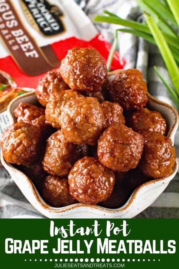 {Instant Pot} Pressure Cooker Grape Jelly Meatballs - Julie's Eats & Treats