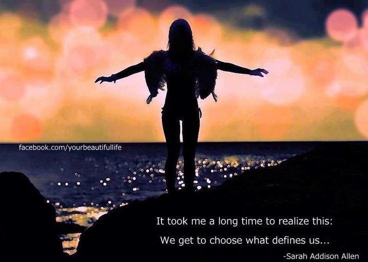 Demorei muito tempo para percebr isto: Nós acabamos por escolher aquilo que nos define!