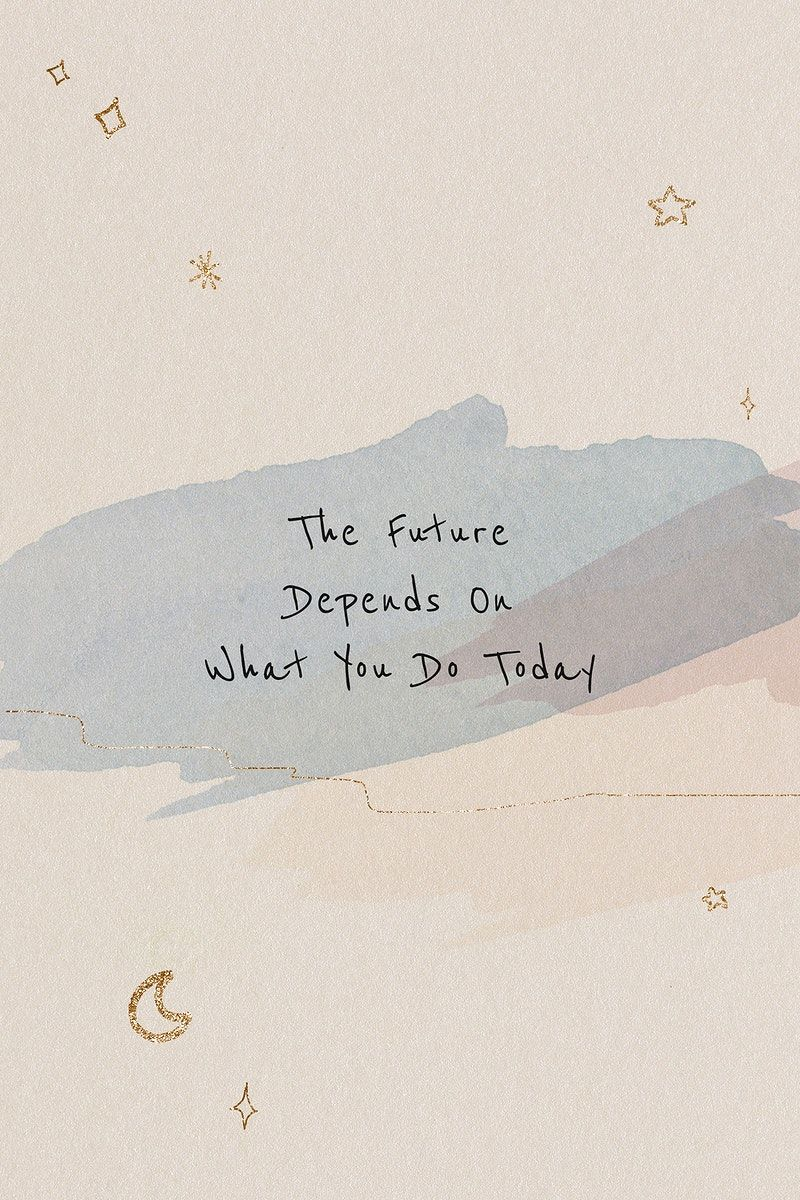 Download free image of The future depends on what you do today inspirational career quote by Ning about mindfulness, moon, watercolour background, future, and motivational quotes illustration 2520868