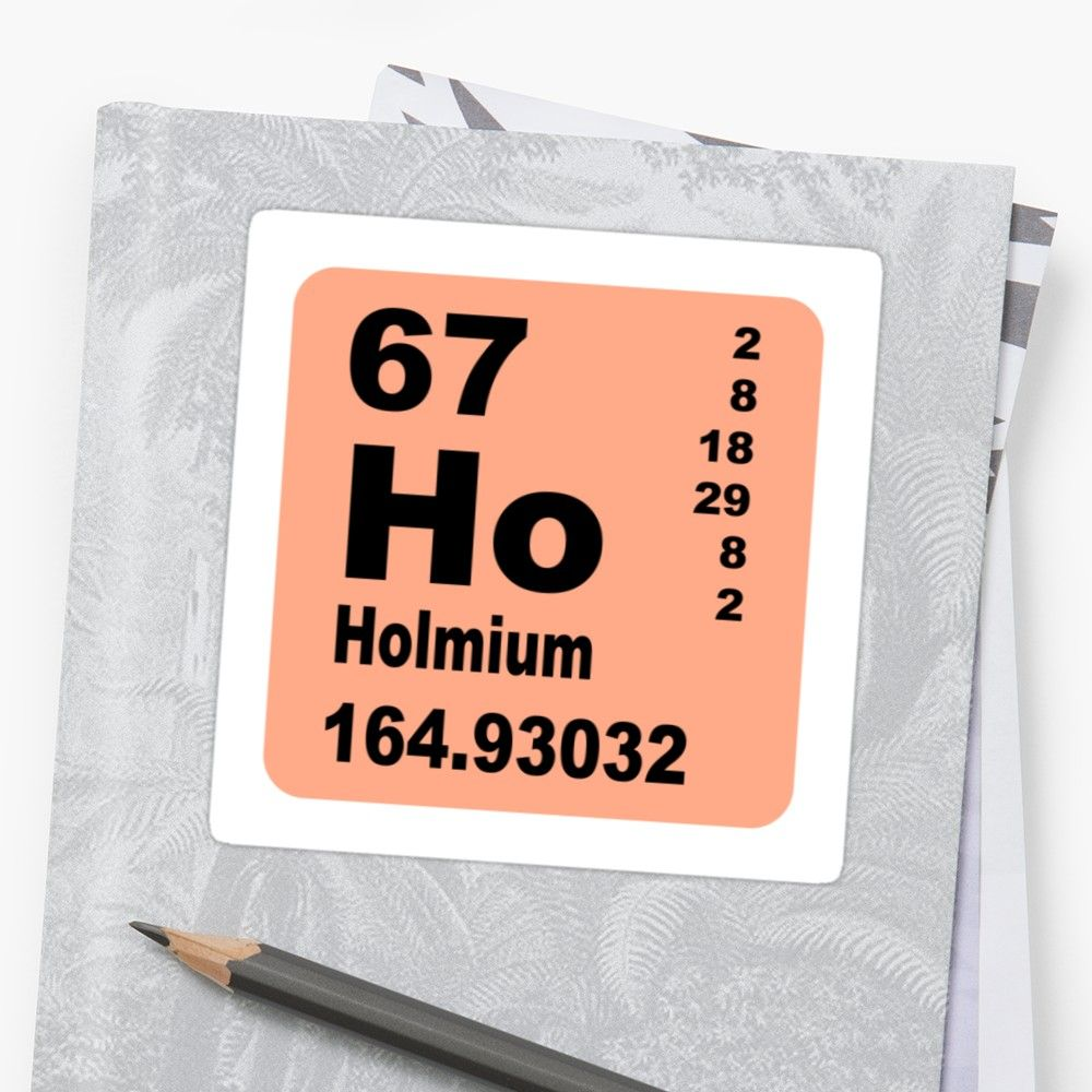 Holmium Periodic Table Of Elements Sticker By Walterericsy