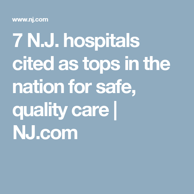7 N.J. hospitals cited as tops in the nation for safe, quality care   NJ.com