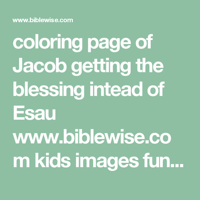 coloring page of jacob getting the blessing intead of esau wwwbiblewisecom kids