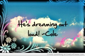 Dreaming out loud...