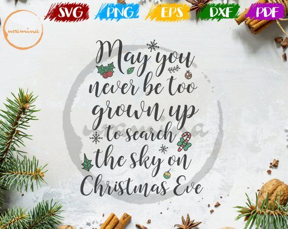May You Never Be Too Grown Up To Search The Skies On Christmas Eve Svg.May You Never Be Too Grown Up To Search The Skies On