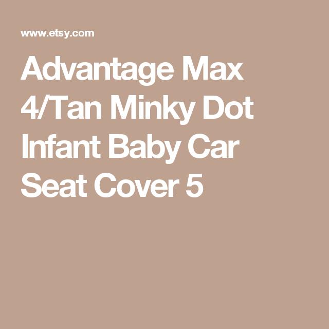 Advantage Max 4/Tan Minky Dot Infant Baby Car Seat Cover 5