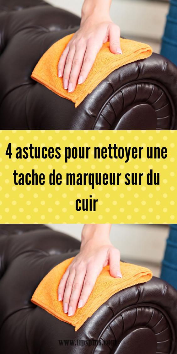 4 Astuces Pour Nettoyer Une Tache De Marqueur Sur Du Cuir En 2020 Astuces Pour Nettoyer Cuir Nettoyant