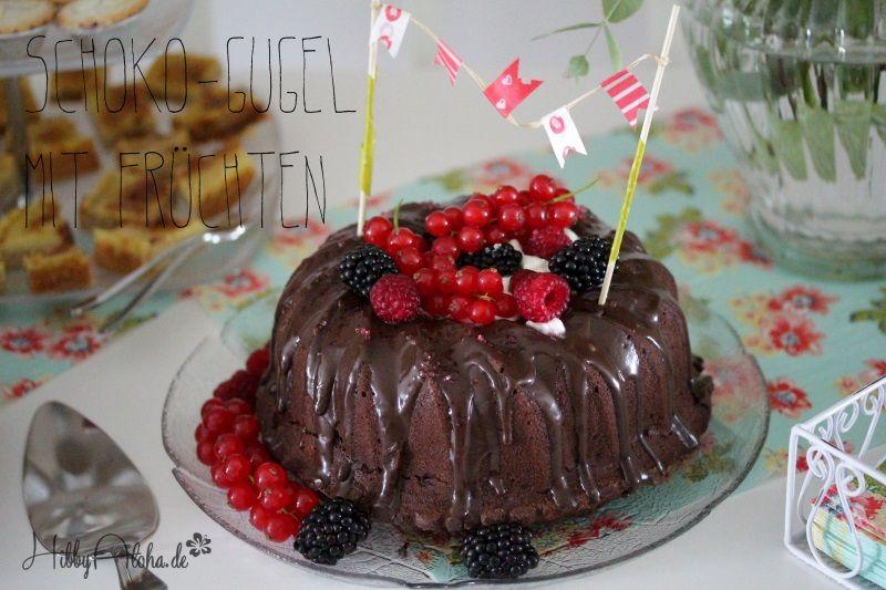 {Food Friday} Schoko-Gugelhupf mit Früchten