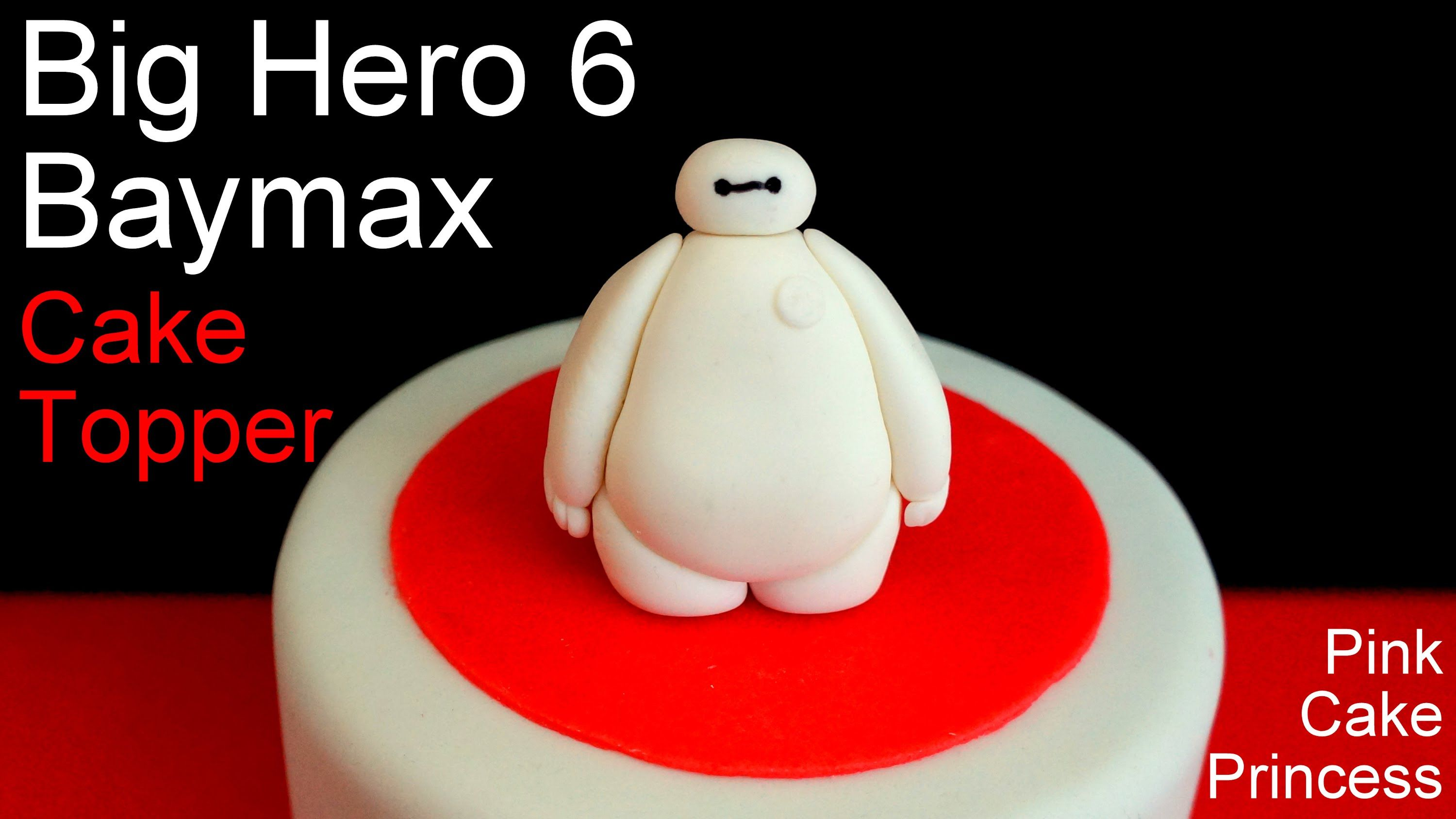 Big Hero 6 Baymax Cake Topper How To By Pink Cake Princess With