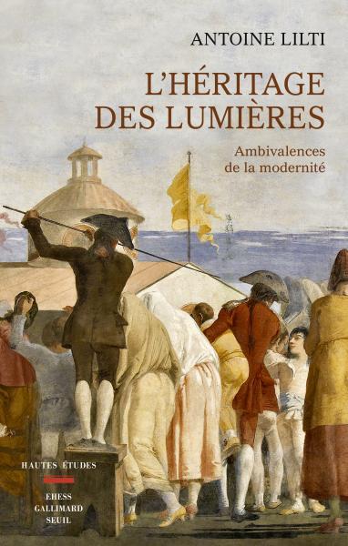 L Heritage Des Lumieres Antoine Lilti Sciences Humaines Seuil Editions Seuil En 2020 Livre Litterature Francaise Livres A Lire