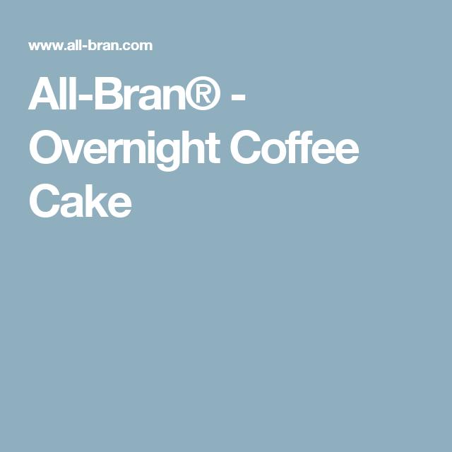 All-Bran® - Overnight Coffee Cake
