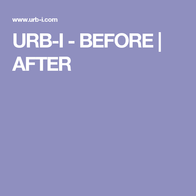 URB-I - BEFORE | AFTER