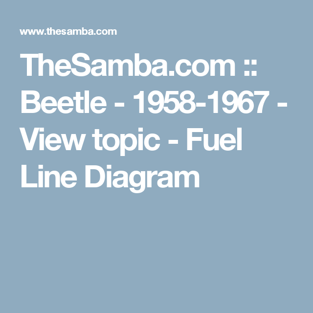 TheSamba.com :: Beetle - 1958-1967 - View topic - Fuel Line Diagram ...