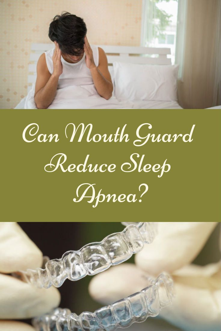 Can mouth guard reduce sleep apnea lets find out mouth