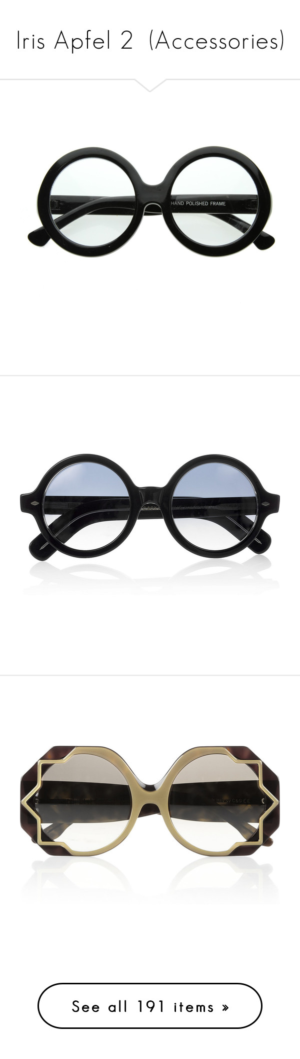 """""""Iris Apfel 2  (Accessories)"""" by dream-flying ❤ liked on Polyvore featuring accessories, eyewear, eyeglasses, rounded glasses, oversized clear glasses, oversized eyewear, clear eye glasses, round eyeglasses, sunglasses and glasses"""