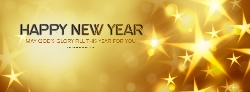 Happy new year facebook covers. My God's glory fill this year for you. Free New year 2015 Facebook timeline covers and banners. #2015 #happynewyear #newyear #Facebook #graphics #Christian #God #banner #quote #bible