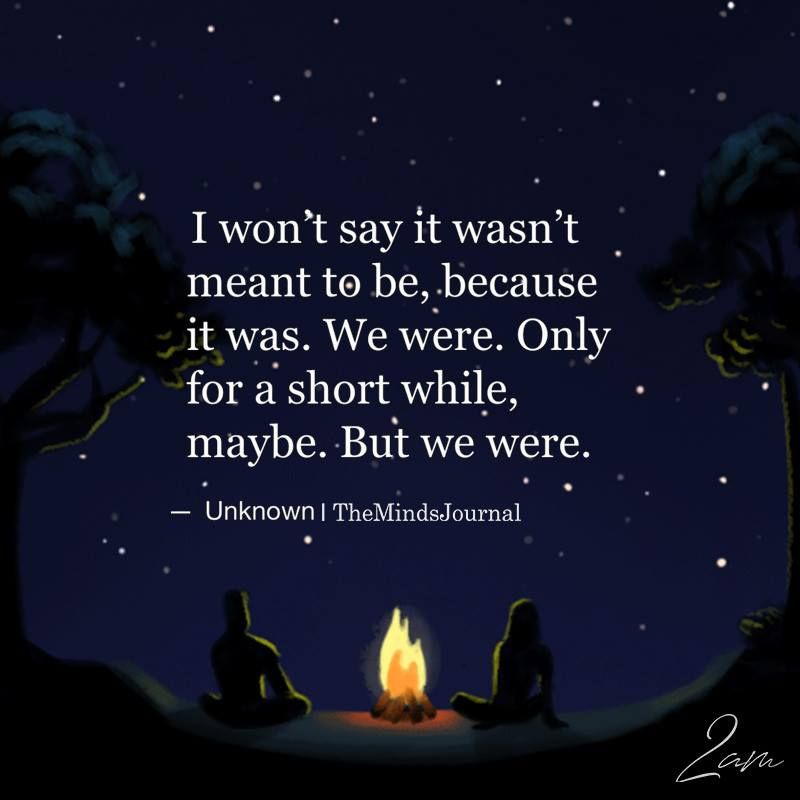I Wont Say It Wasnt Meant To Be Quotes Sayings Quotes Love