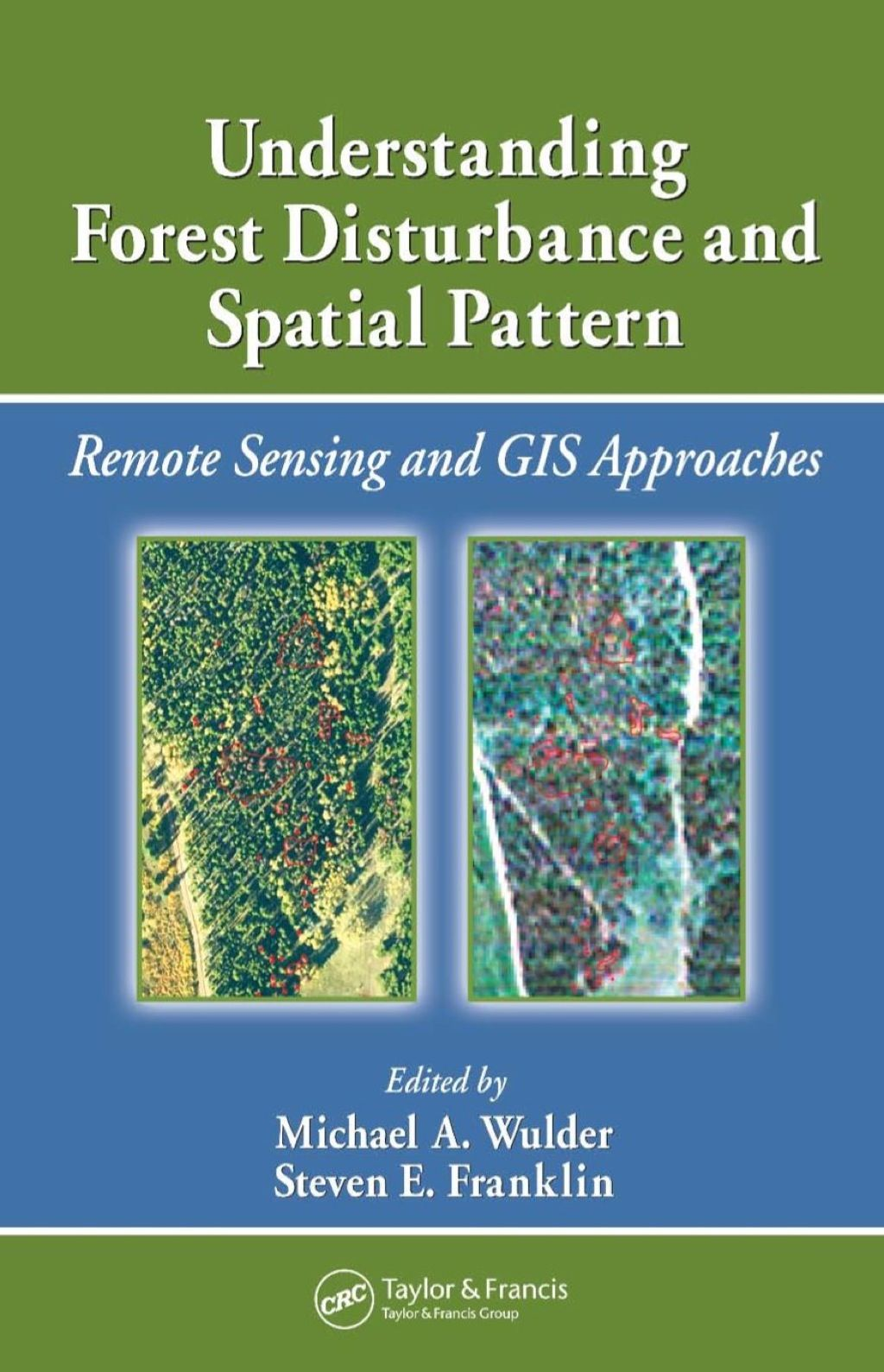 Understanding Forest Disturbance And Spatial Pattern Ebook Rental