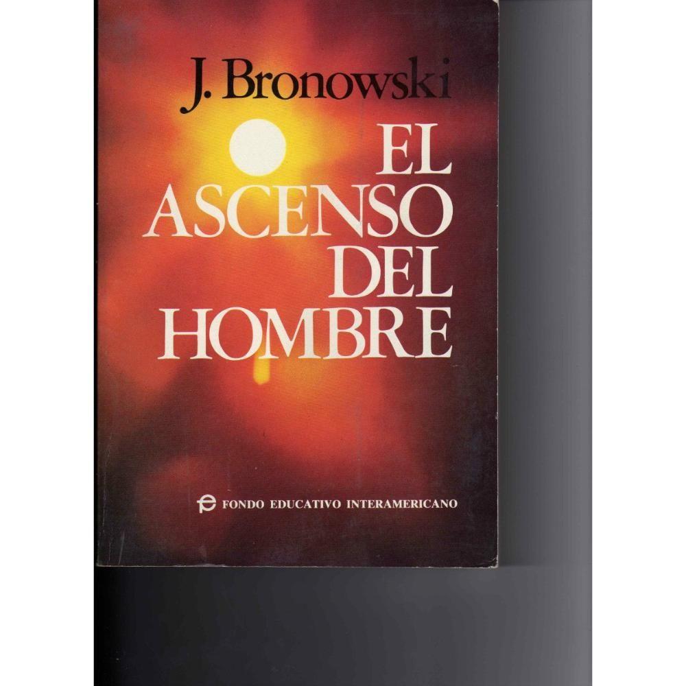 El Ascenso Del Hombre (j. Bronowski)