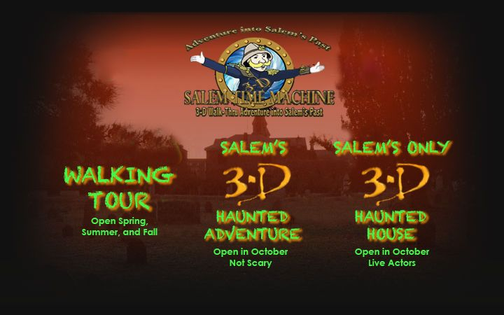 Salem Ghost Tours, 3-D Haunted House, 3-D Time Machine in