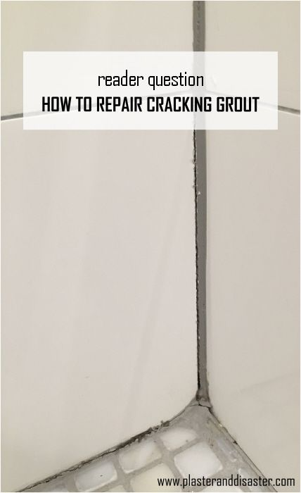 Reader Question How To Repair Cracked Grout Plaster Disaster