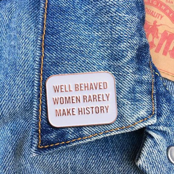 Well Behaved Women Quote Pin Soft Enamel Pin Jewelry Quote