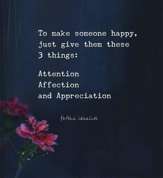 To Make Someone Happy Just Give Them 3 Things New Quotes Happy Quotes Inspirational Quotes