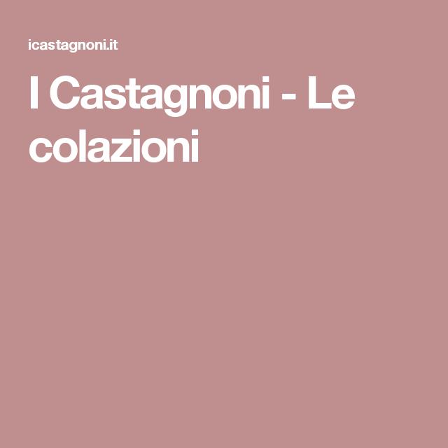 I Castagnoni - Le colazioni