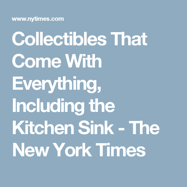 everything including the kitchen sink collectibles that come with everything including the 8888