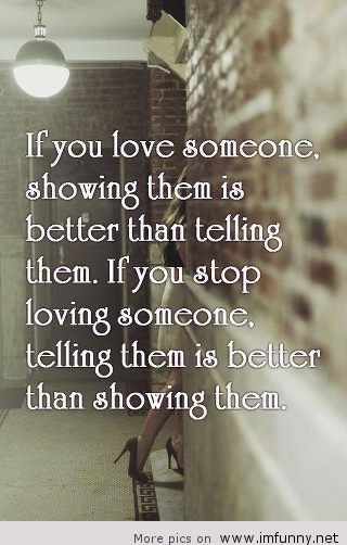 True, Except that if you truly love someone, you'll never stop~It was either fake, or you weren't with them for the right reasons. OR u didn't communicate. It's one thing to leave/wait because you're not ready. Another to replace them without a blink, regardless of what you've built. Love doesn't disappear or replace or use. ...But if they've hurt & betrayed you enough, you eventually have to learn to let go of loving them the same way. It takes two. If they moved on, no point in you holding…