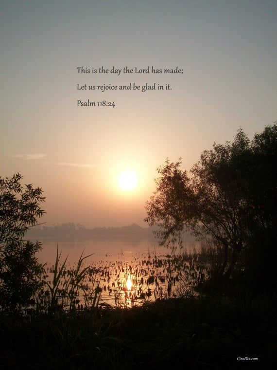 Sun rising over lake with Psalm 118:24 photo (8 x