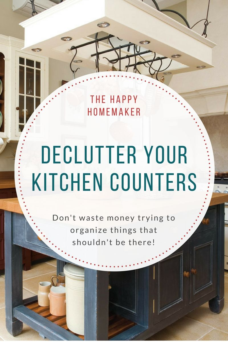 Declutter Kitchen Counters | Clutter | Homemaking | Organization ...